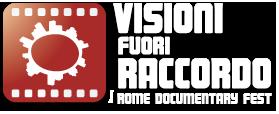 Visioni Fuori Raccordo - Il festival di Roma dedicato al cinema documentario - 10° edizione 2017