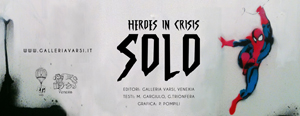 Galleria Varsi - HEROES IN CRISIS – SOLO - Acquista il catalogo